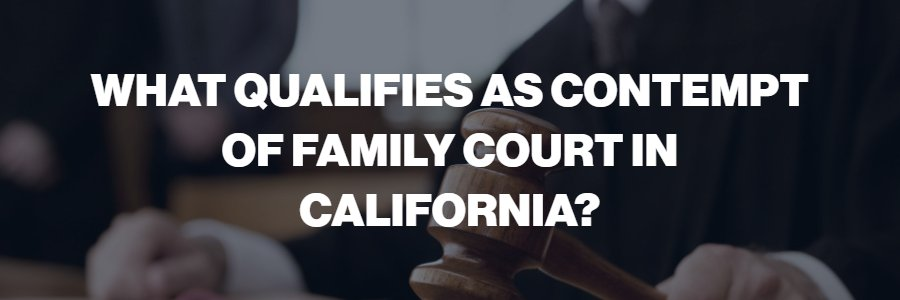 what is contempt of family court in CA